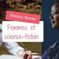 Femmes, autrices et Science-fiction