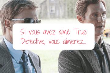 Si vous avez TRue Detective, vous aimerez