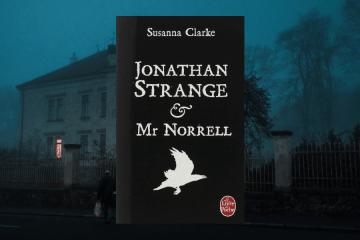Jonathan Strange et Mr Norrell - Susanna Clarke