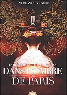 Dans l'ombre de Paris de Morgan of Glencoe