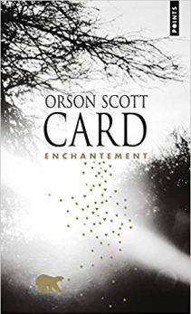 Enchantement d'Orson Scott Card