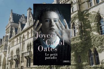 Chronique Le Petit Paradis de Joyce Carol Oates