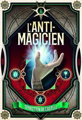 L'anti magicien de Sebastien de Castell