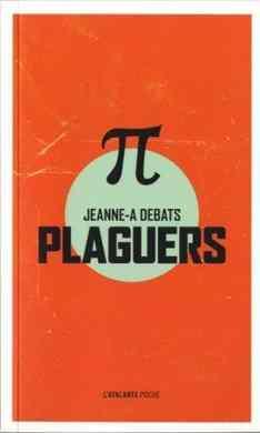 Plaguers de Jeanne-A Débats