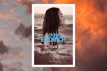 L'enfant de la prochaine aurore - Louise Erdrich