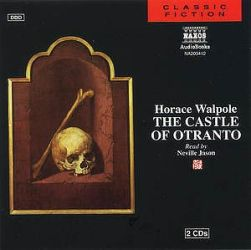 CASTLE OF OTRANTO...WHAT MAKES A LITERARY WORK GOTHIC?