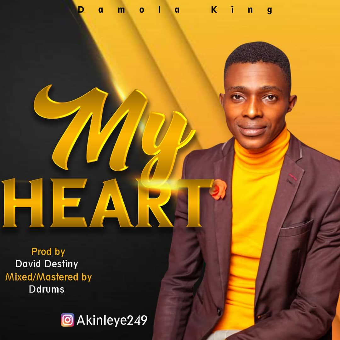 DAMOLA KING – MY HEART