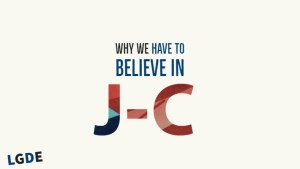 Why we have to believe in J-C