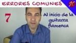 7 errores comunes al inicio de la guitarra flamenca