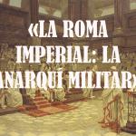 La Roma imperial: la Anarquía Militar