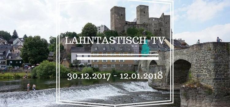 Lahntastisch Fernsehen: 30.12.2017 bis 12.01.2018