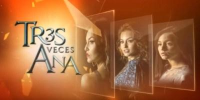 Tres Veces Ana. Crítica final de la telenovela