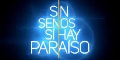 Sin Senos Sí Hay Paraíso. Crítica de la semana de estreno