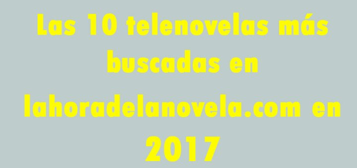 telenovelas 2017 descargar capitulos completos videos online youtube dailymotion