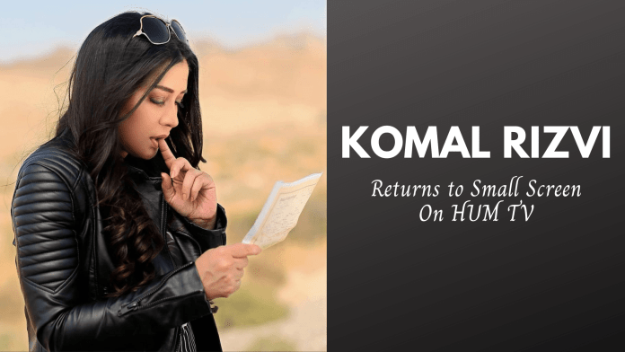 Komal Rizvi returns