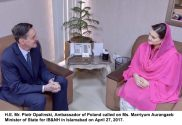 Polish Ambassador Piotr Opalinski called on Marriyum Aurangzeb