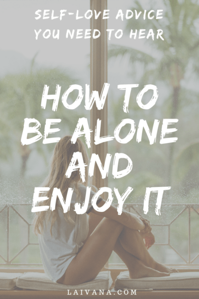 how to be alone and enjoy it