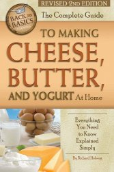 the complete guide to making cheese, butter, and yogurt