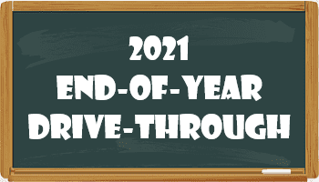 2021 End-of-Year Drive-Through Schedule