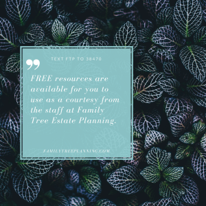 FREE-resources-are-available-for-you-to-use-as-a-courtesy-from-the-staff-at-Family-Tree-Estate-Planning.