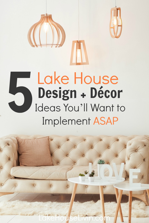 lake house design and decor idea, lake house decorating, ideas for lake house, lake house livin