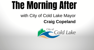 The Morning After with The Mayor of The City of Cold Lake – Craig Copeland