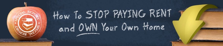 Stop Paying Your Landlords Mortgage