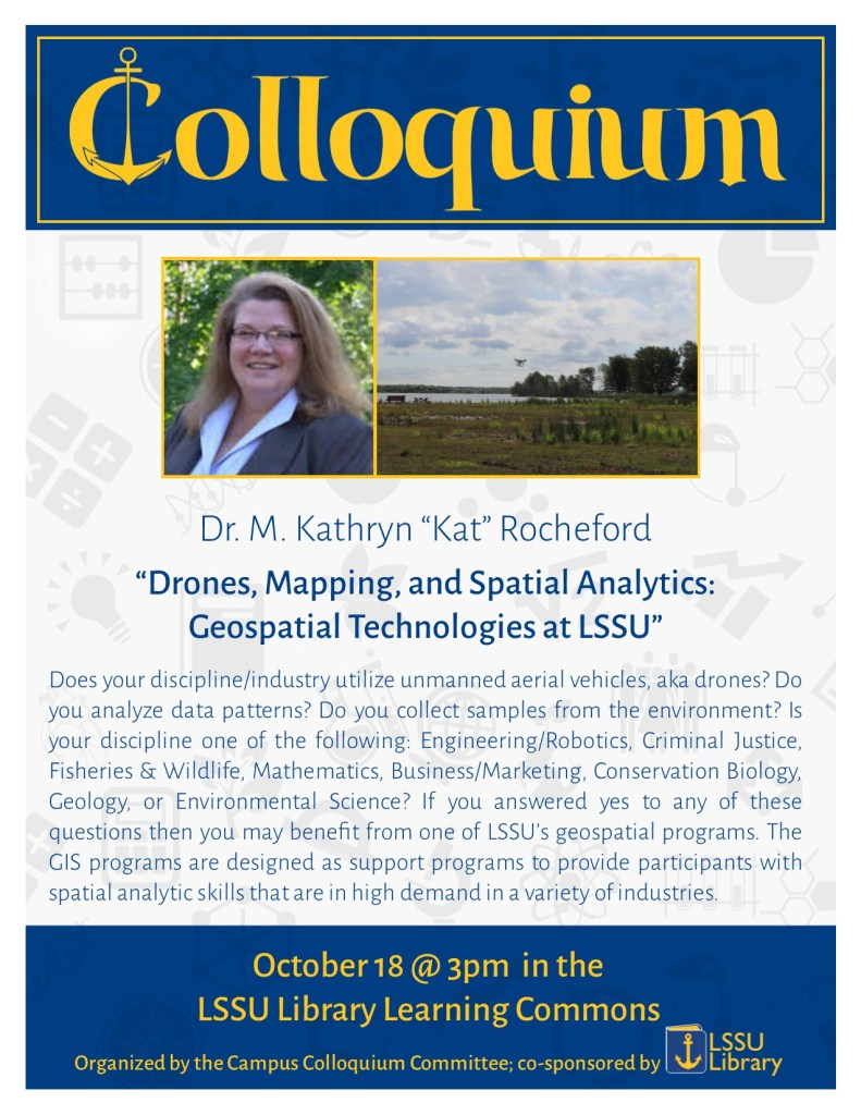 "Rocheford ""Drones, mapping, and Spatial Aalytics"" October 18 @ 3pm in the LSSU Library Learning Commons"