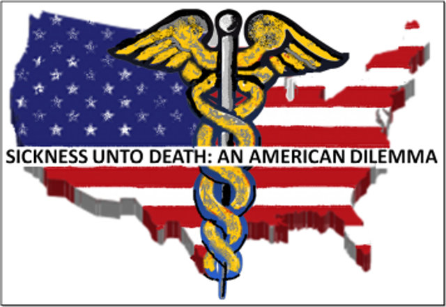 Sickness Unto Death Part IV: Dollars and Sense – In Sickness and Health ~ By John MacWillie, Ph.D.