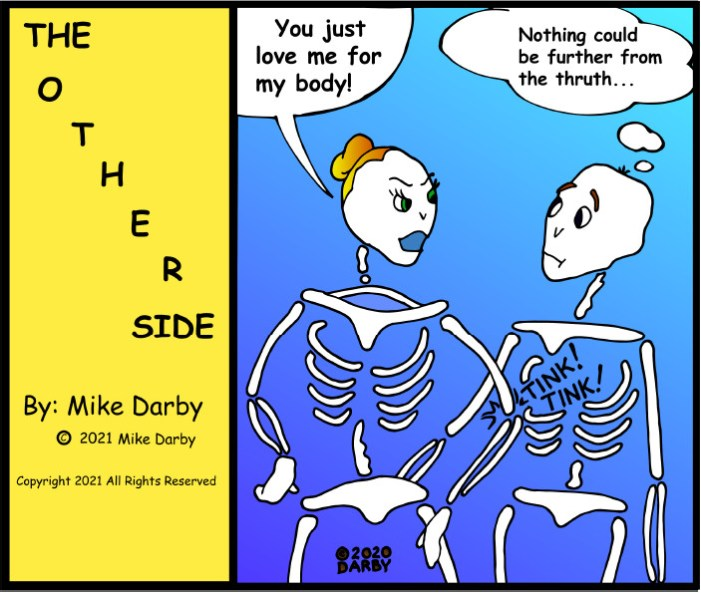 """""""You Just Love Me for My Body!"""" The Other Side By Mike Darby"""