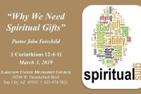 Why We Need Spiritual Gifts