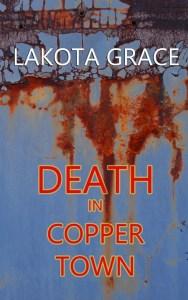Pegasus Quinn mystery series, Death in Copper Town