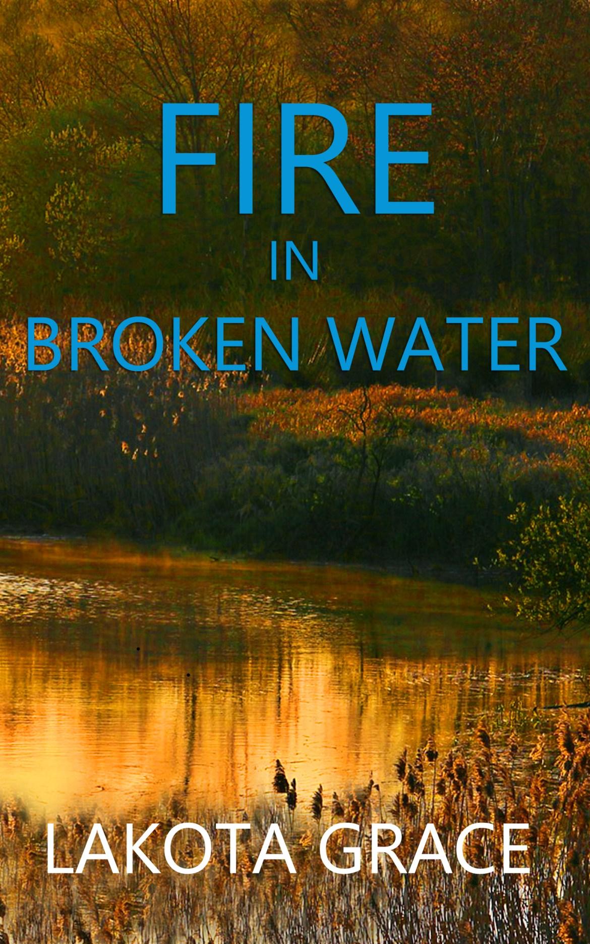 Fire in Broken Water