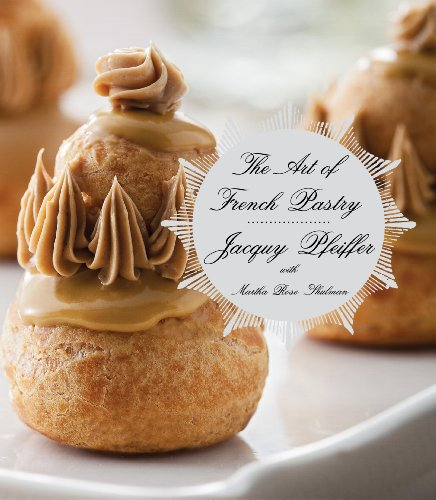 Book Review: The Art of French Pastry by Jacquy Pfeiffer