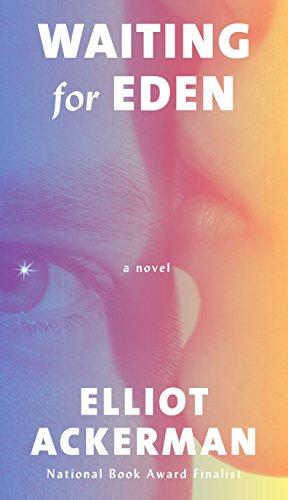 Book review: Elliot Ackerman, WAITING FOR EDEN
