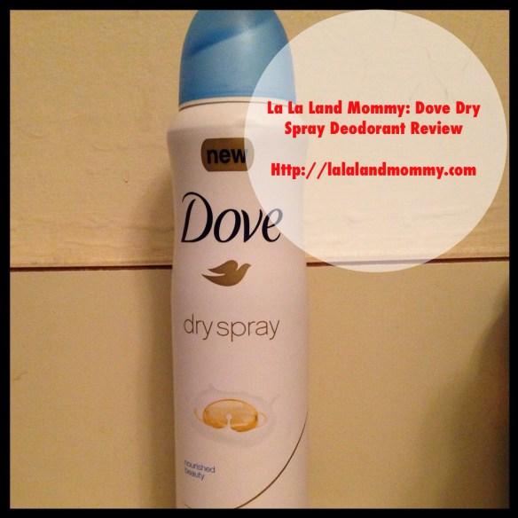 La La Land Mommy: Dove Dry Spray Deodorant Review