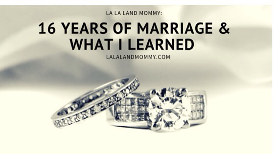 16 Years of Marriage & What I Learned