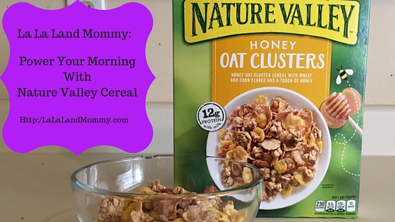 La La Land Mommy: Power Your Morning With Nature Valley Cereal