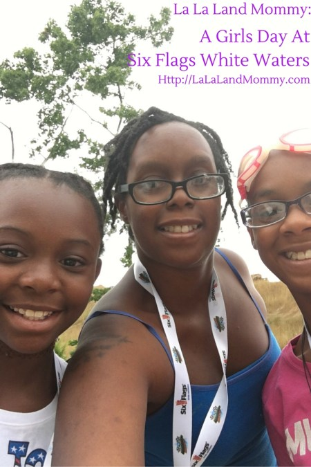 La La Land Mommy: A Girls' Day At Six Flags White Water