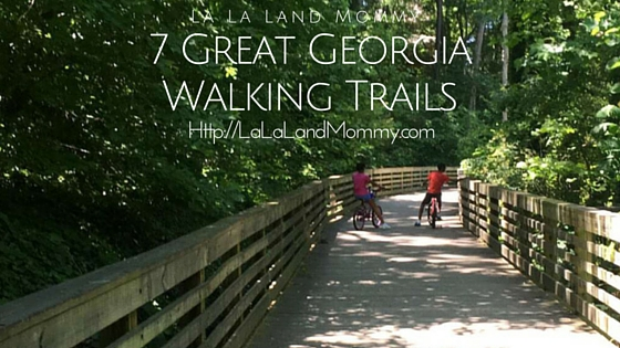 La La Land Mommy: 7 Great Georgia Walking Trails