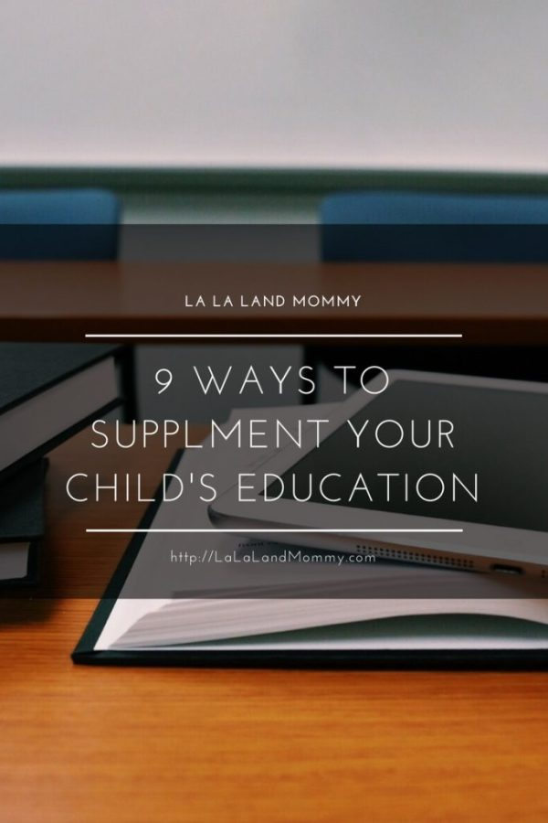 La La Land Mommy: 9 Ways To Supplment Your Child's Education