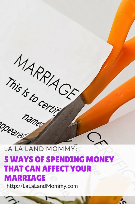 La La Land Mommy: 5 Ways Of Spending Money That Can Affect Your Marriage