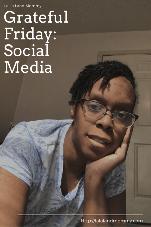 La La Land Mommy: Grateful Friday: Social Media