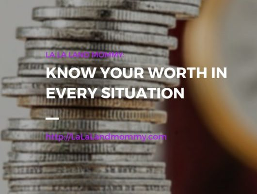 Know Your Worth In Every Situation