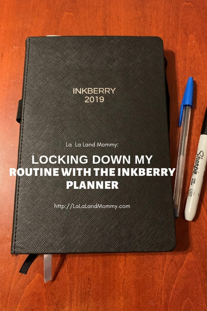 La La Land Mommy: Locking Down My Routine With The Inkberry Planner