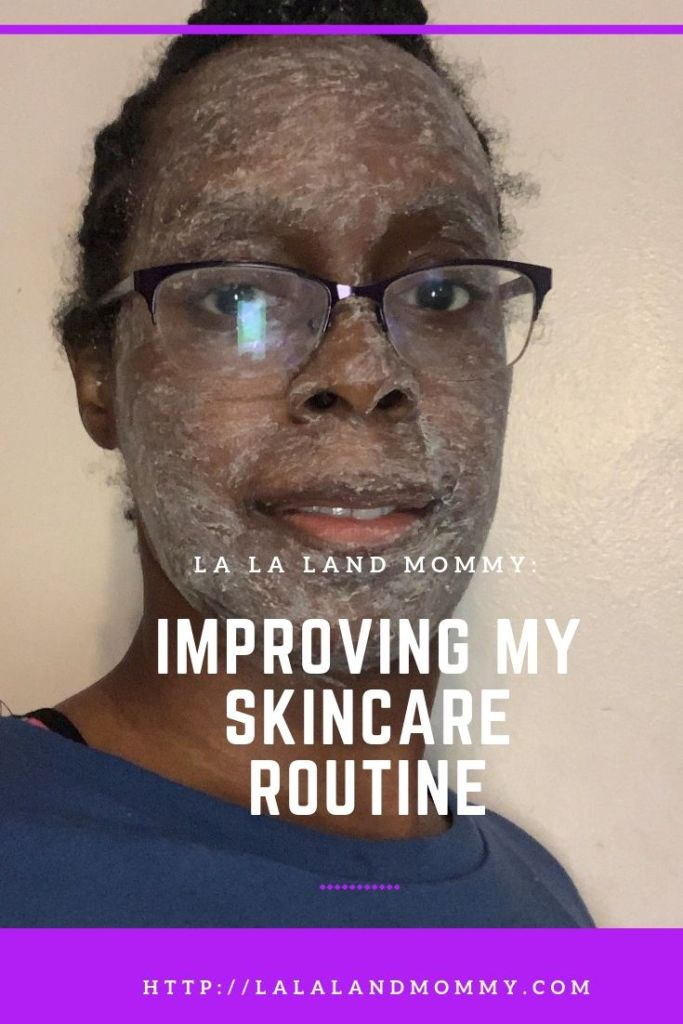 La La Land Mommy: Improving My Skincare Routine