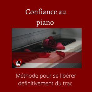 confiance au piano méthode pour se libérer définitivement du trac