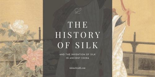 The history of silk and the invention of silk in Ancient China