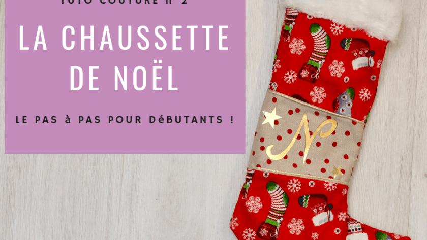 ( Tuto ) Coudre une chaussette de Noël personnalisée en 1 heure chrono !