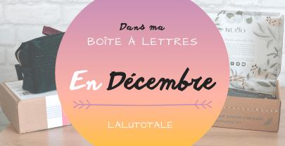 Haul les coeurs en Décembre ! Boîte à lettres et résumé du mois 📬.